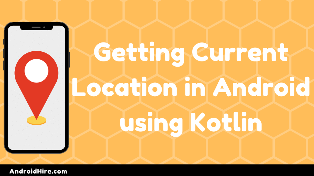 Get Current location in Android Using Kotlin