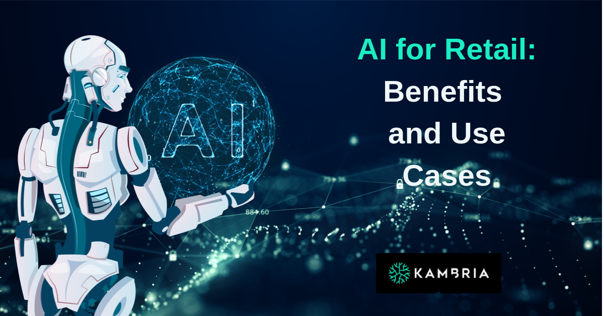 AI for Retail: Benefits and Use Cases