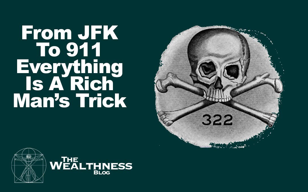 From JFK To 911 Everything Is A Rich Man's Trick