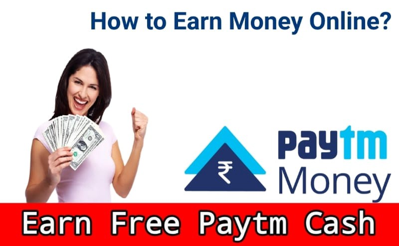 10 Best way to Earn Paytm cash Online 2021- Full Guide