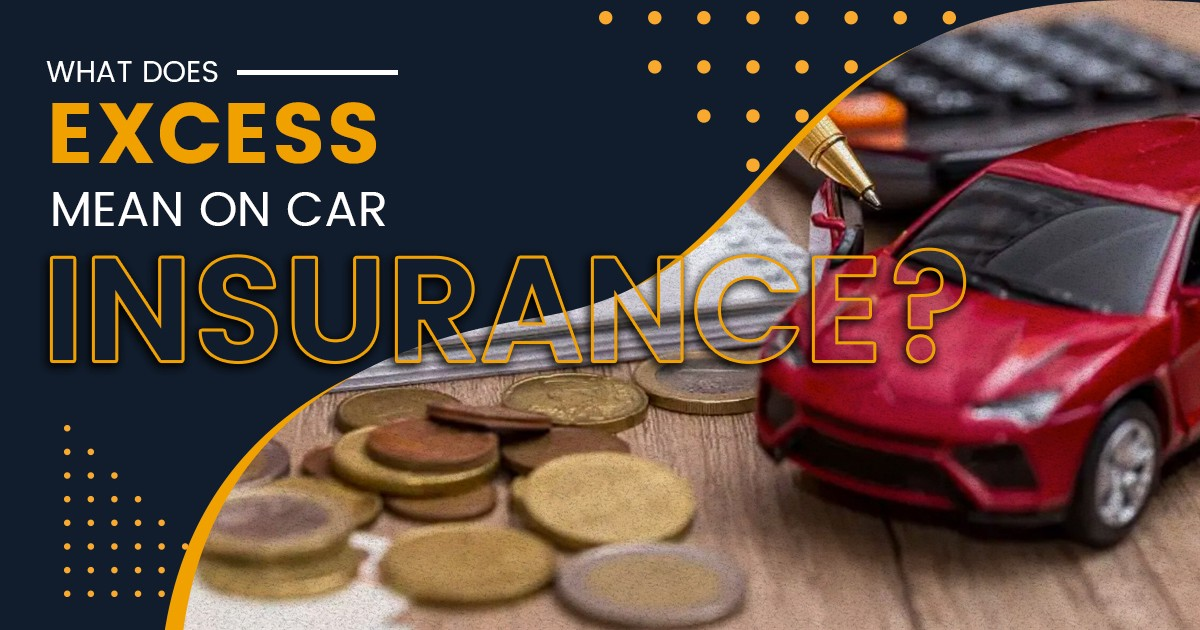 Excess In Auto Insurance
