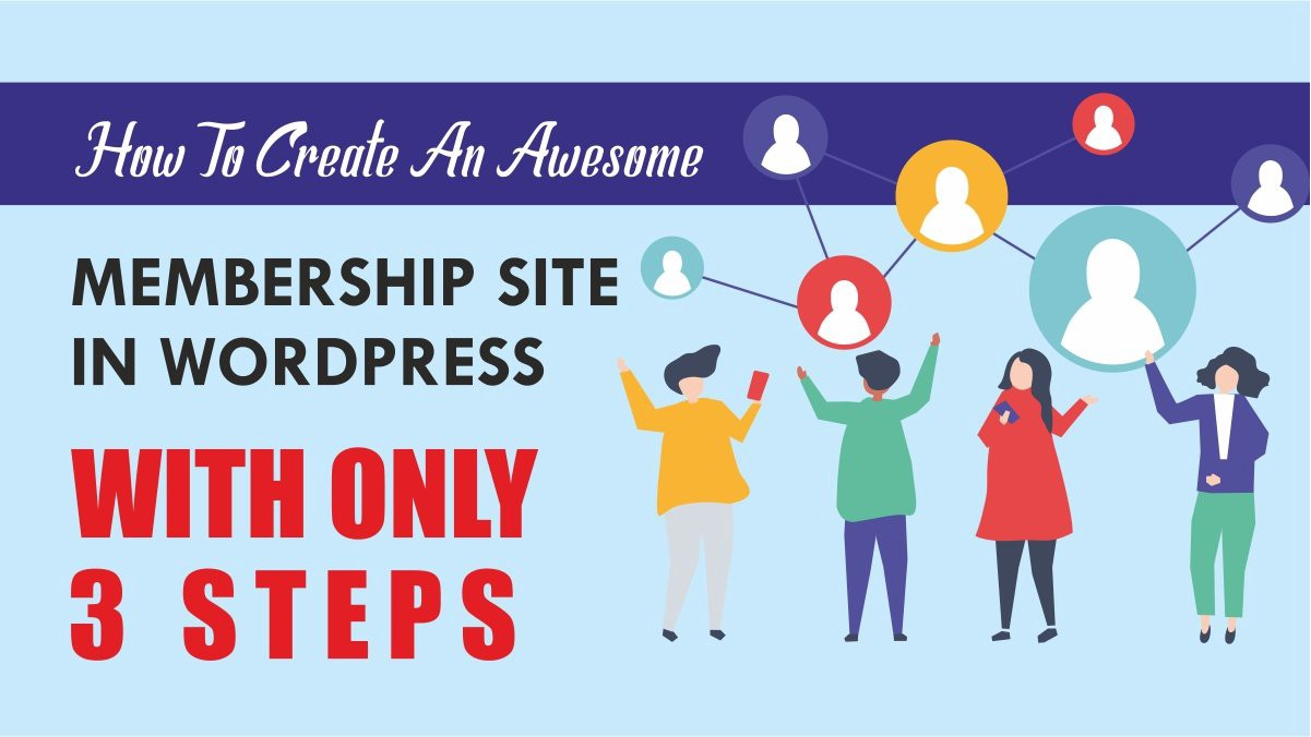 How to create an Awesome Membership Site in WordPress 2021