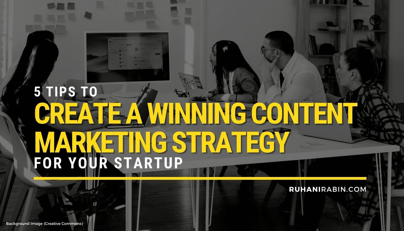 5 Tips to Create a Winning Content Marketing Strategy for Your Startup Featured Image