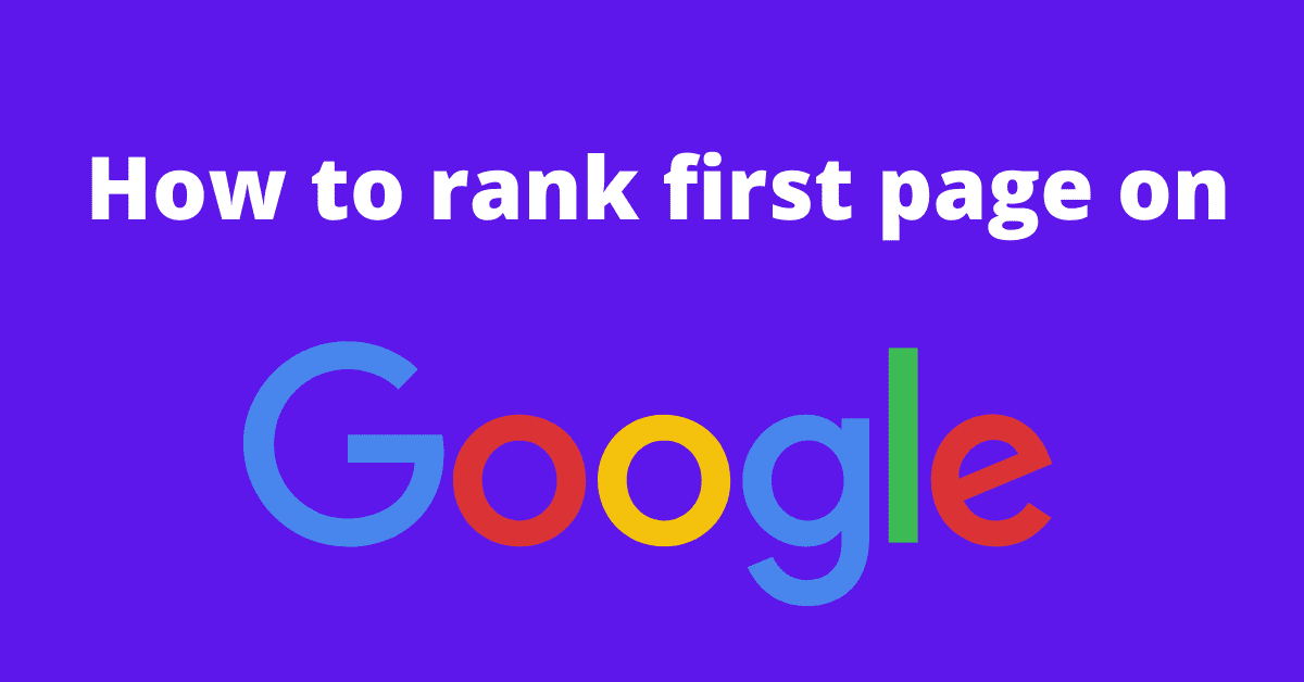 How to Rank Website on Google 1st Page: Ranking Factors