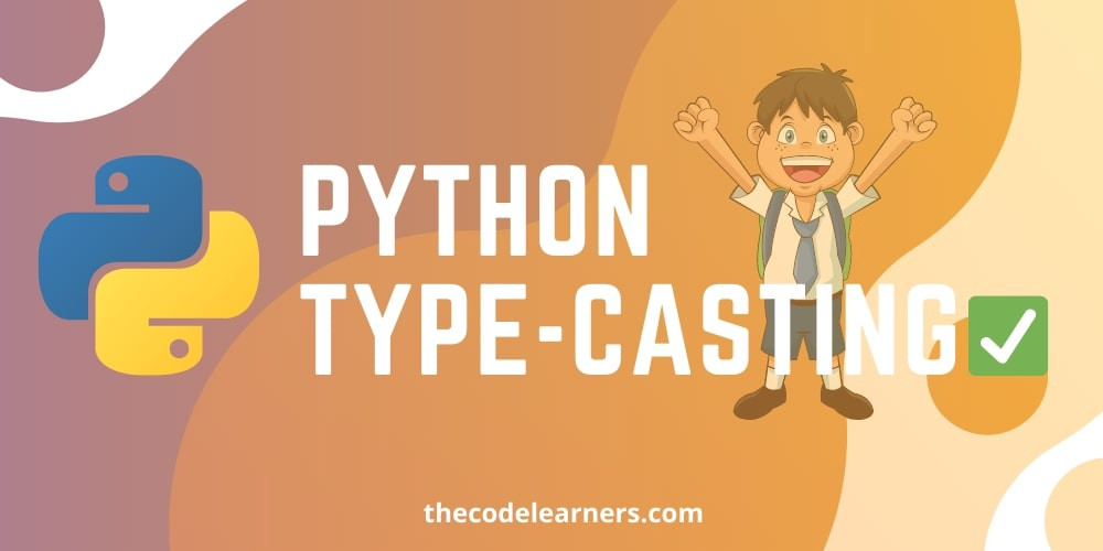Python Type-Casting and Type-Conversion