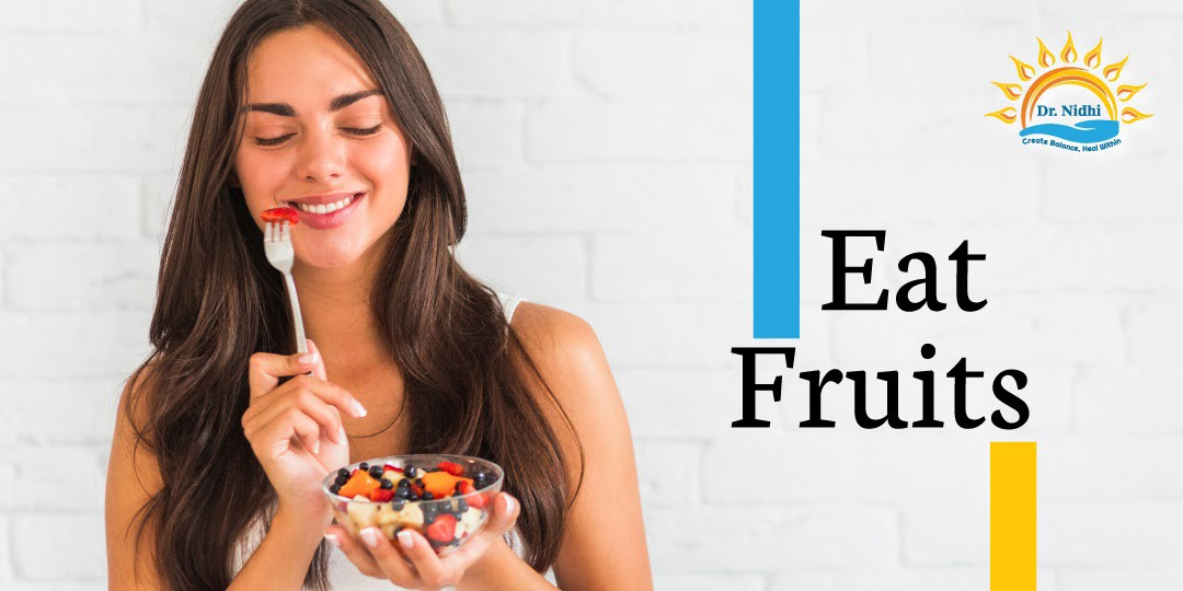 Eat Fruits   7 Tips to Live Long and Live Healthy   PHCC   Holistic Healing   Natural Remedies   Homeopathy   Dr. Nidhi  