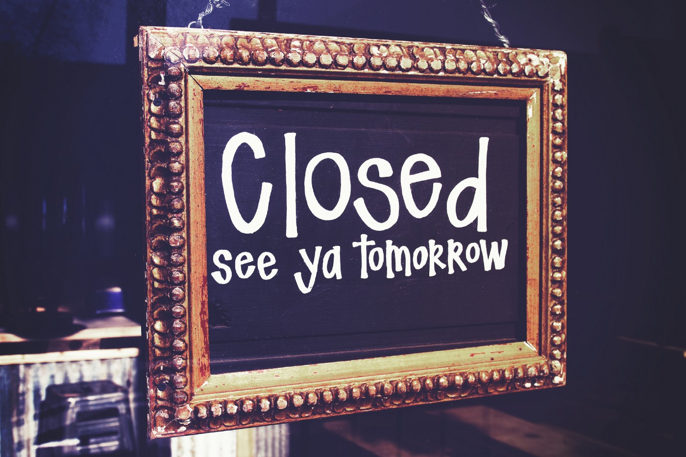 A sign that says closed see ya tomorrow, likely because of procrastination.