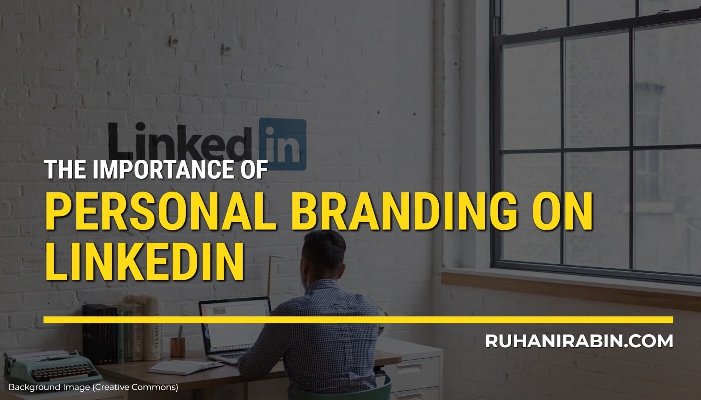 The Importance of Personal Branding on Linkedin Featured Image