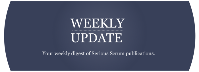 """Serious Scrum blue logo that says: """"Weekly update—Our weekly digest of Serious Scrum publications"""