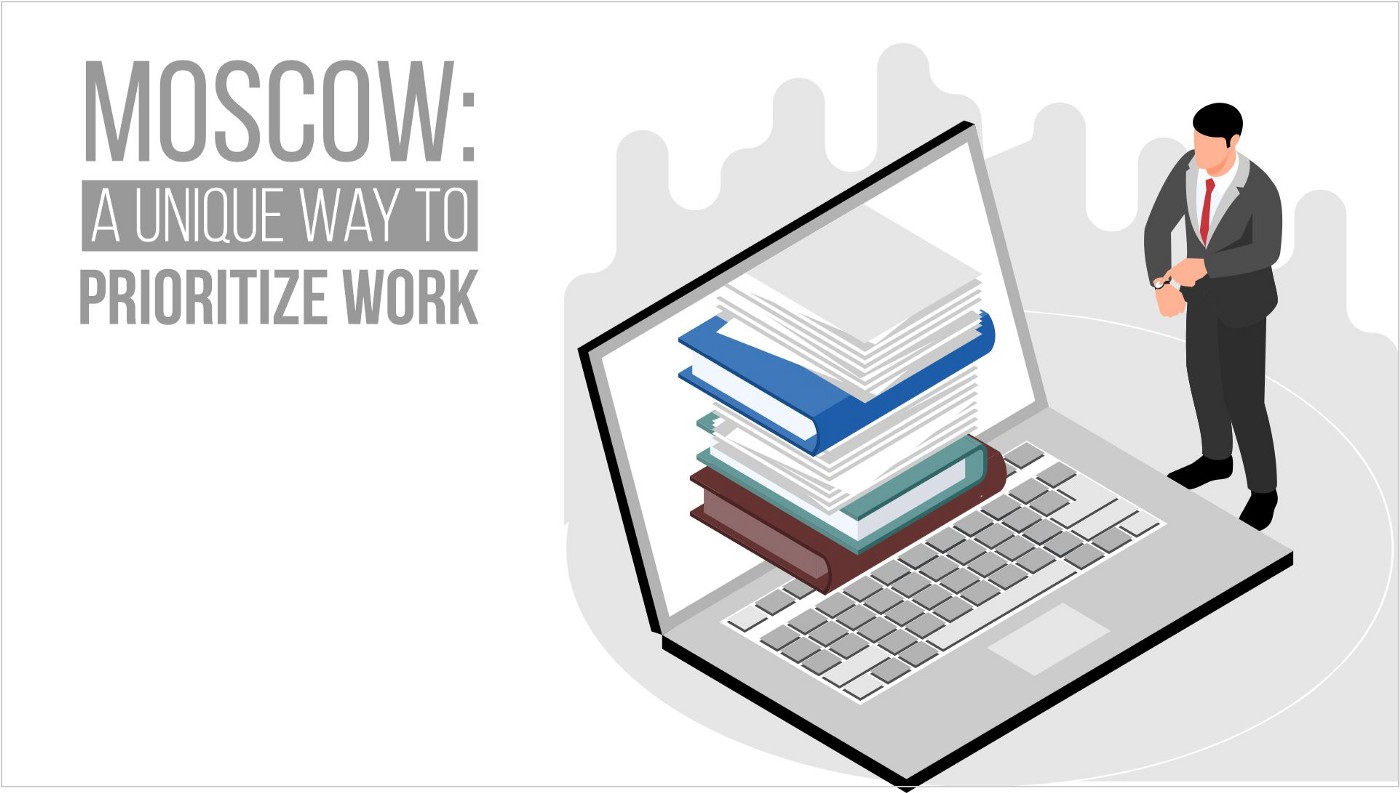 MoSCoW Method: A Secret Sauce to Prioritize Work For Effective Project Management