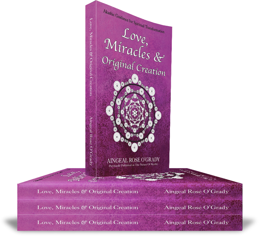 Love, Miracles & Original Creation by Aingeal Rose
