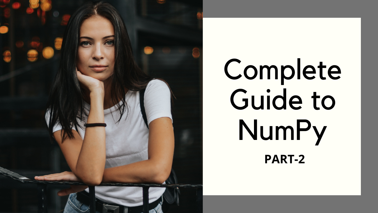 Complete Guide to Numpy for Beginners