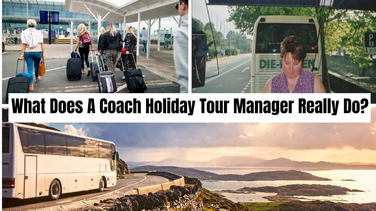 What a Coach Holiday Tour Manager Really Does - It's Alot!