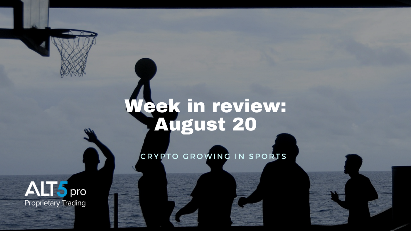 Week in review: August 20, 2021 - Crypto growing in sports