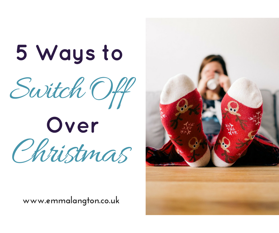 5 Ways to Switch Off over Christmas