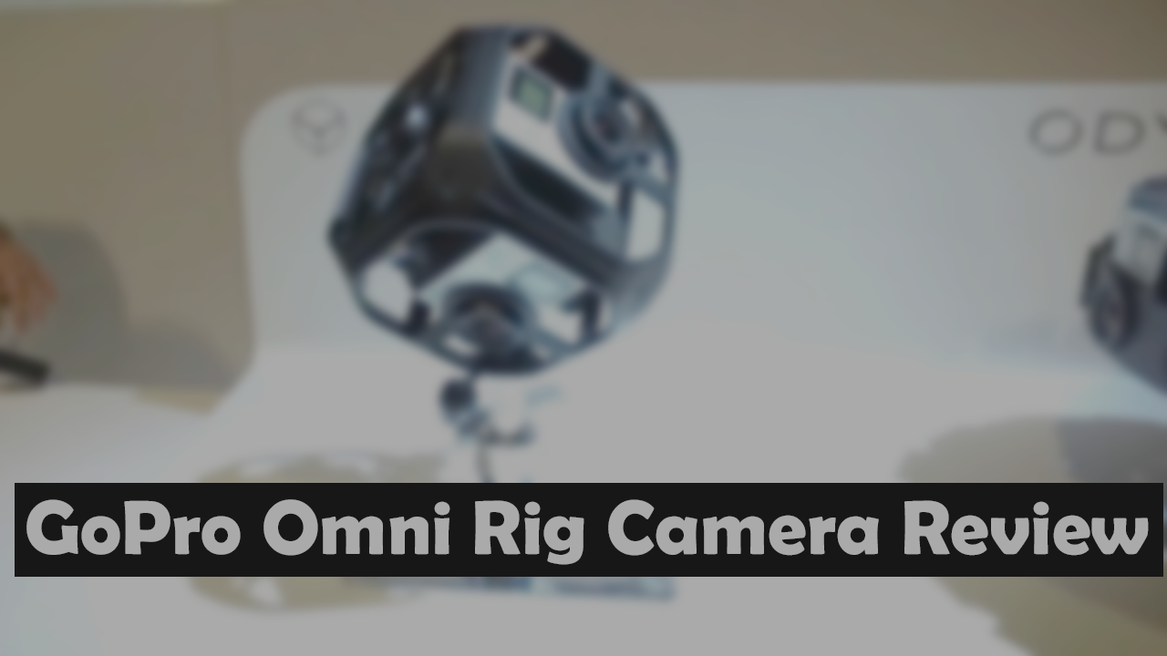 GoPro Omni Rig Camera Review - visualpathy - Medium