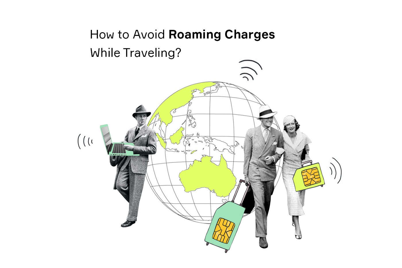 5 Proven Methods to Avoid Roaming Charges While Travelling