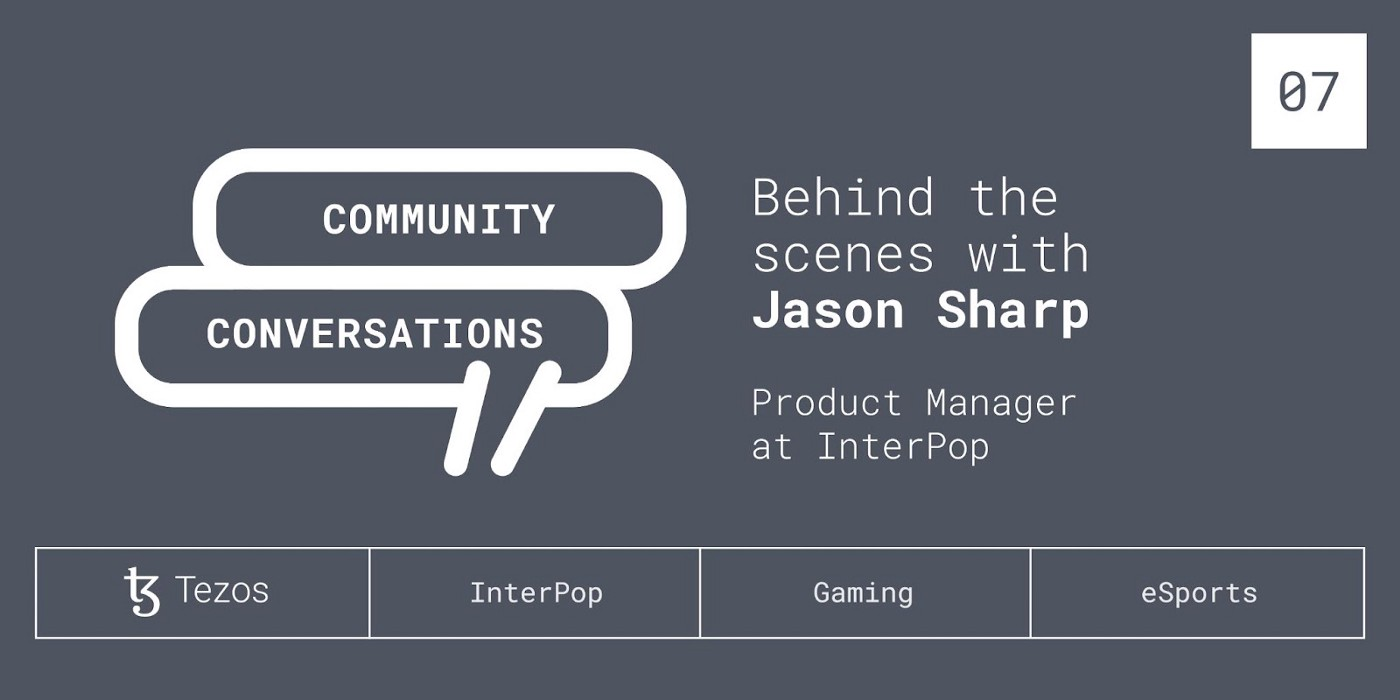 medium.com - Michael of TQTezos - Community Conversations: Behind the Scenes with Jason Sharp, Product Manager at InterPop