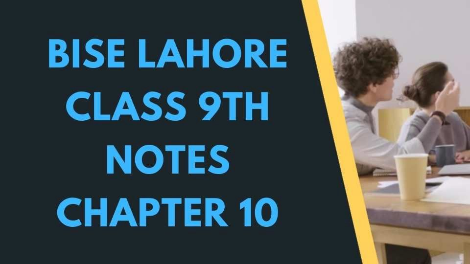 Bise Lahore Class 9th English Notes Chapter 10