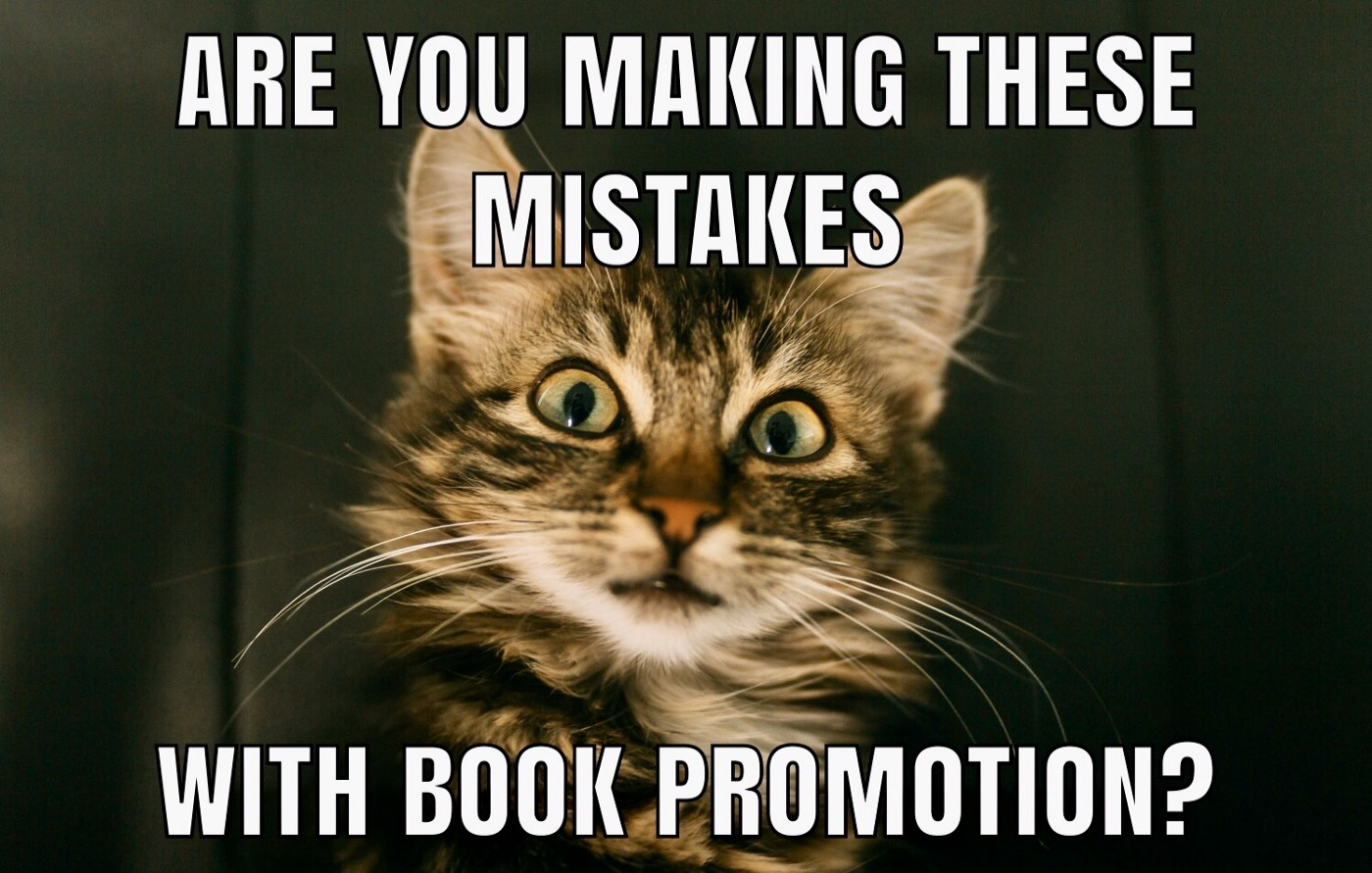 Are You Making These Shocking Mistakes With Book Promotion!