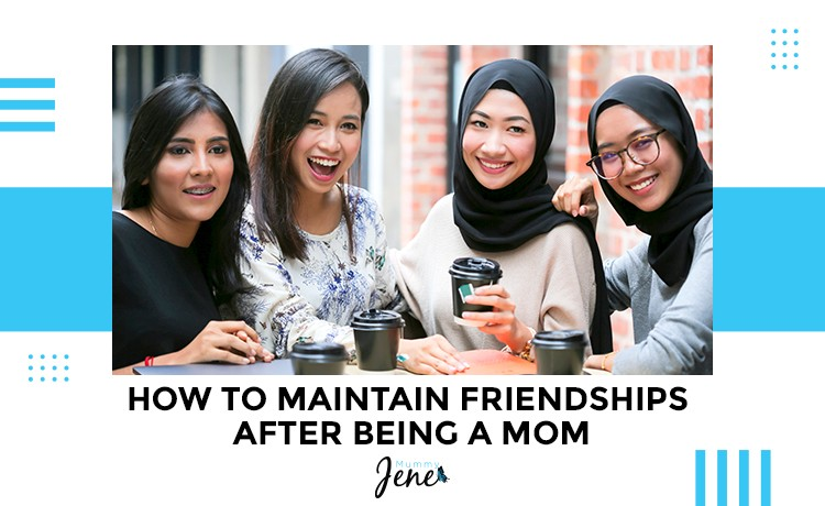 Tips To Maintain Your Old Friendships When You Become A Mum
