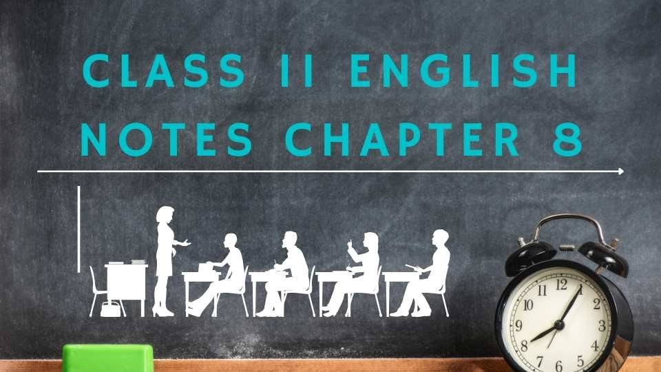 Class 11 Eglish Notes Chapter 8