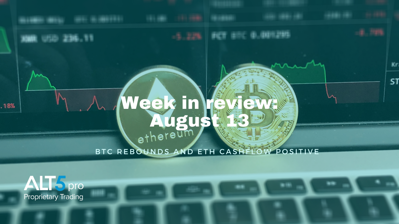 Week in review: August 13, 2021 - BTC rebounds and ETH cashflow positive