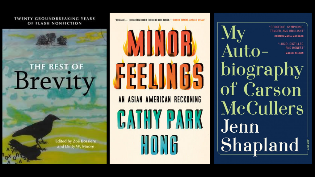 Banner with 3 book covers: The Best of Brevity edited by Zoë Bossierea and Dinty W. Moore, Minor Feelings by Cathy Park Hong,