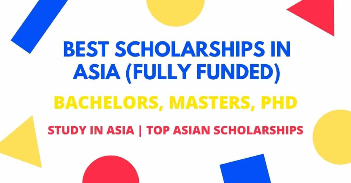 Best Scholarships in Asia | Study in Asia | Fully Funded