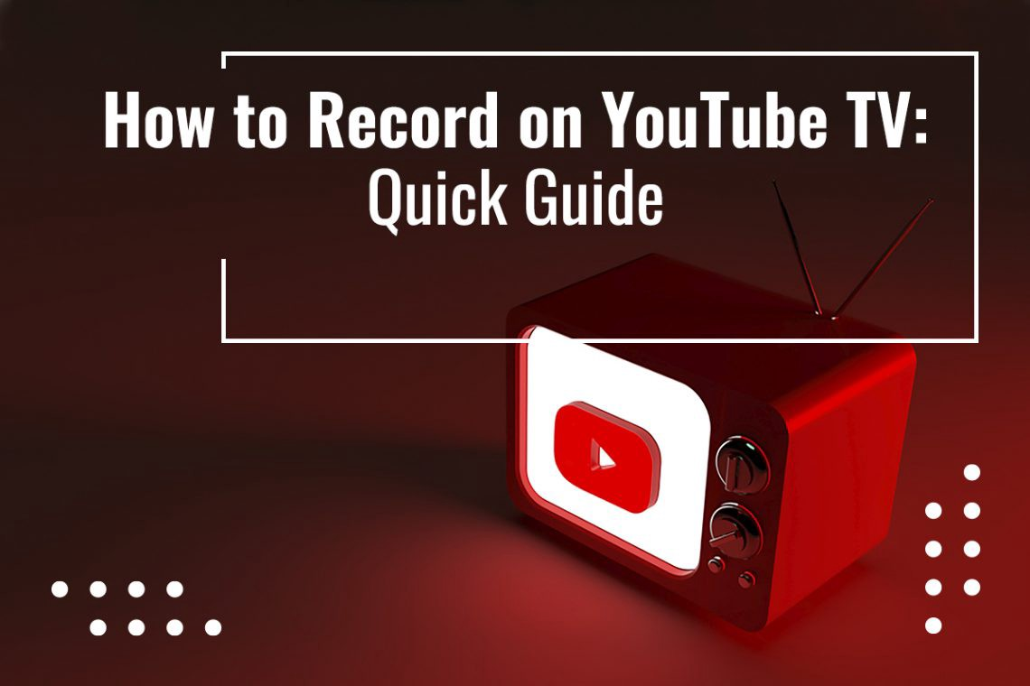Record on YouTube TV