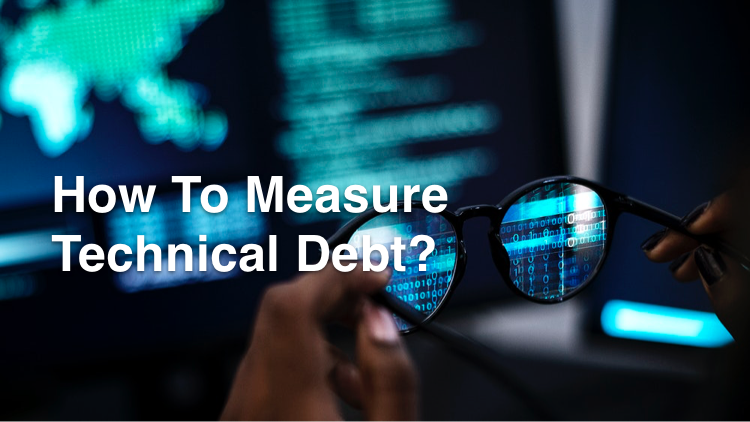 How To Measure Technical Debt?
