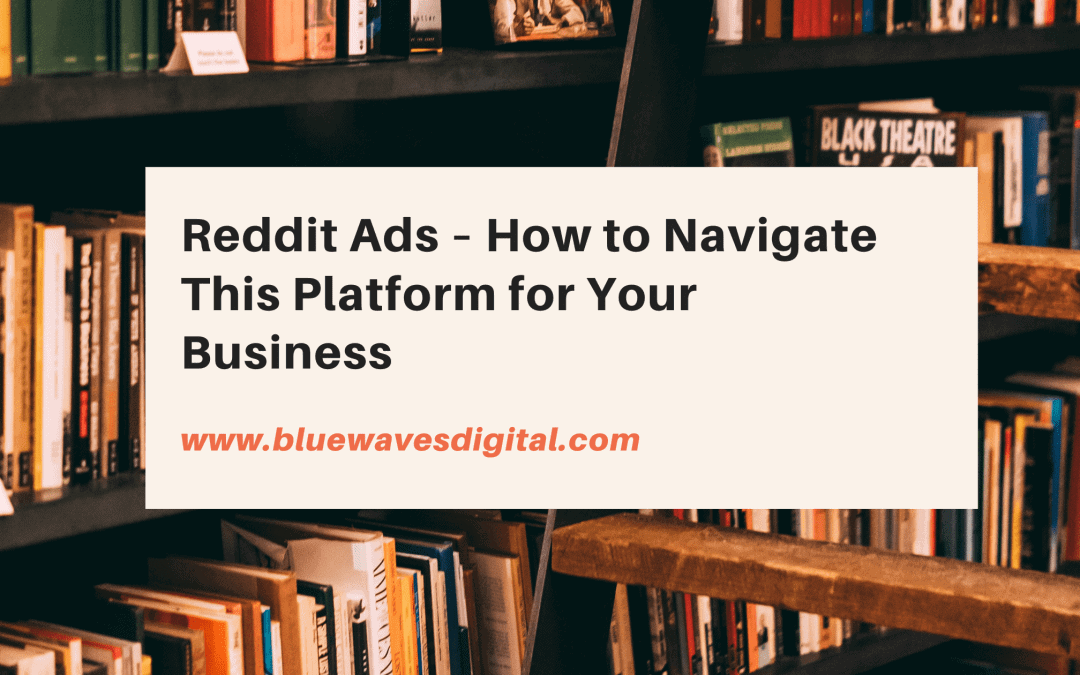 Reddit Ads—How to Navigate This Platform for Your Business