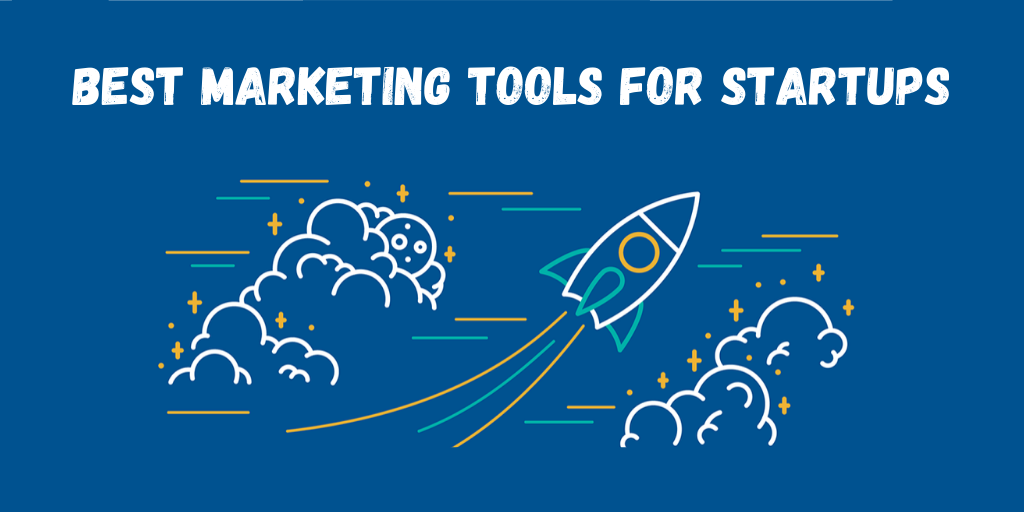 best-marketing-tools-for-startups-that-scale-up-your-business