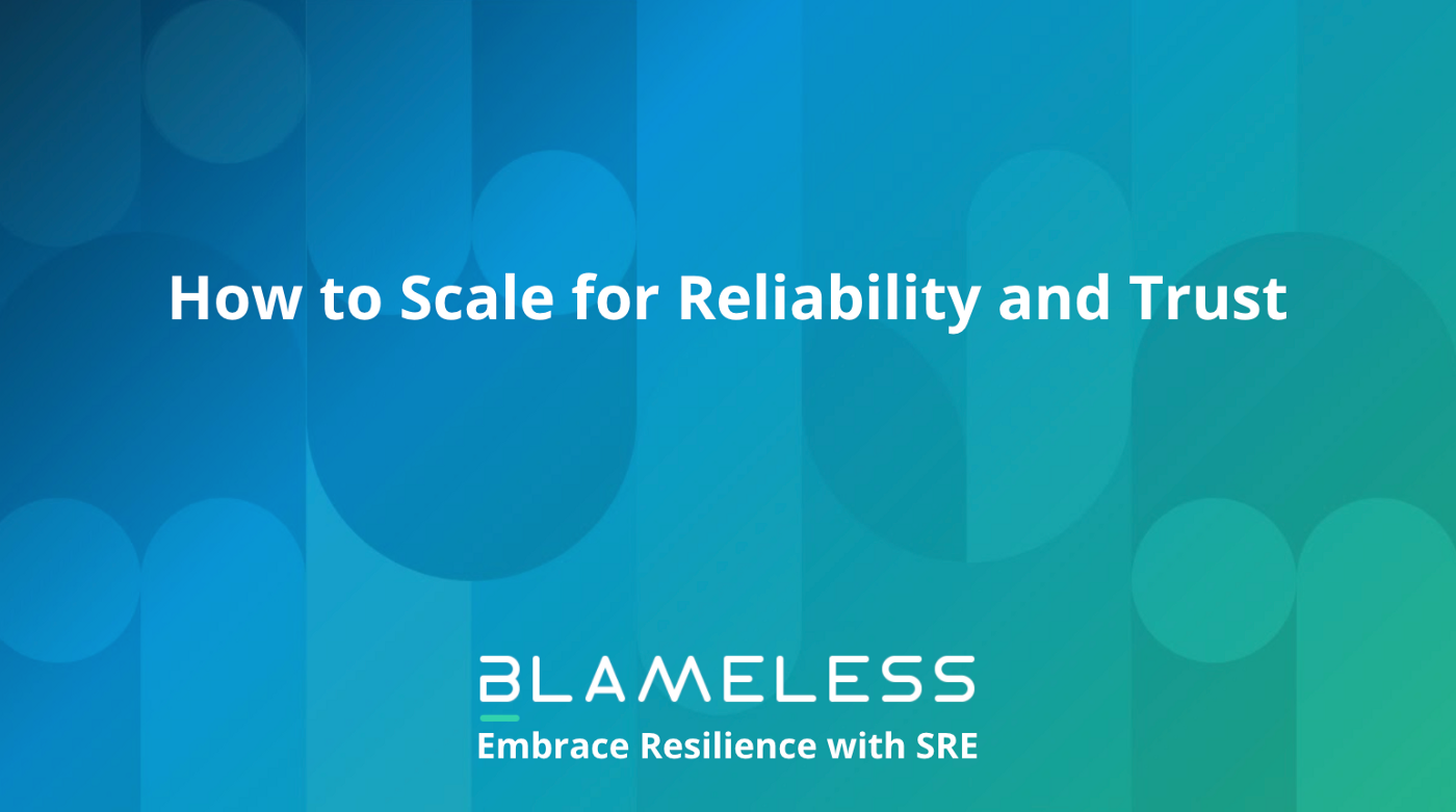 """How to Scale for Reliability and Trust"" white text on blue background."