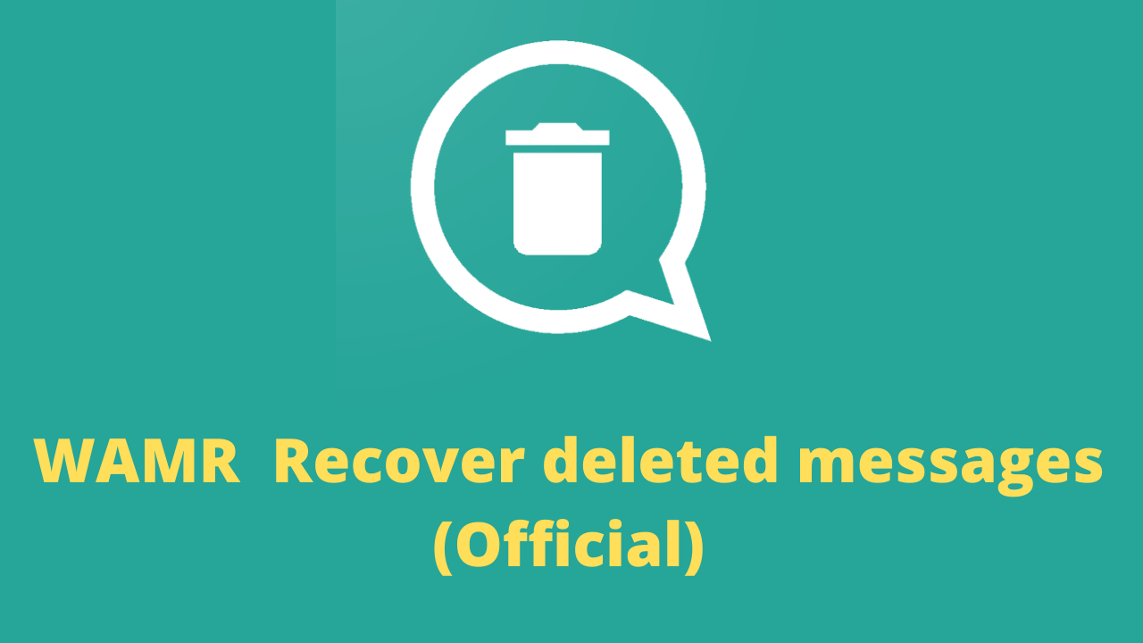 WAMR Apk Download Recover deleted messages (Official) | by Apkwallet |  Medium