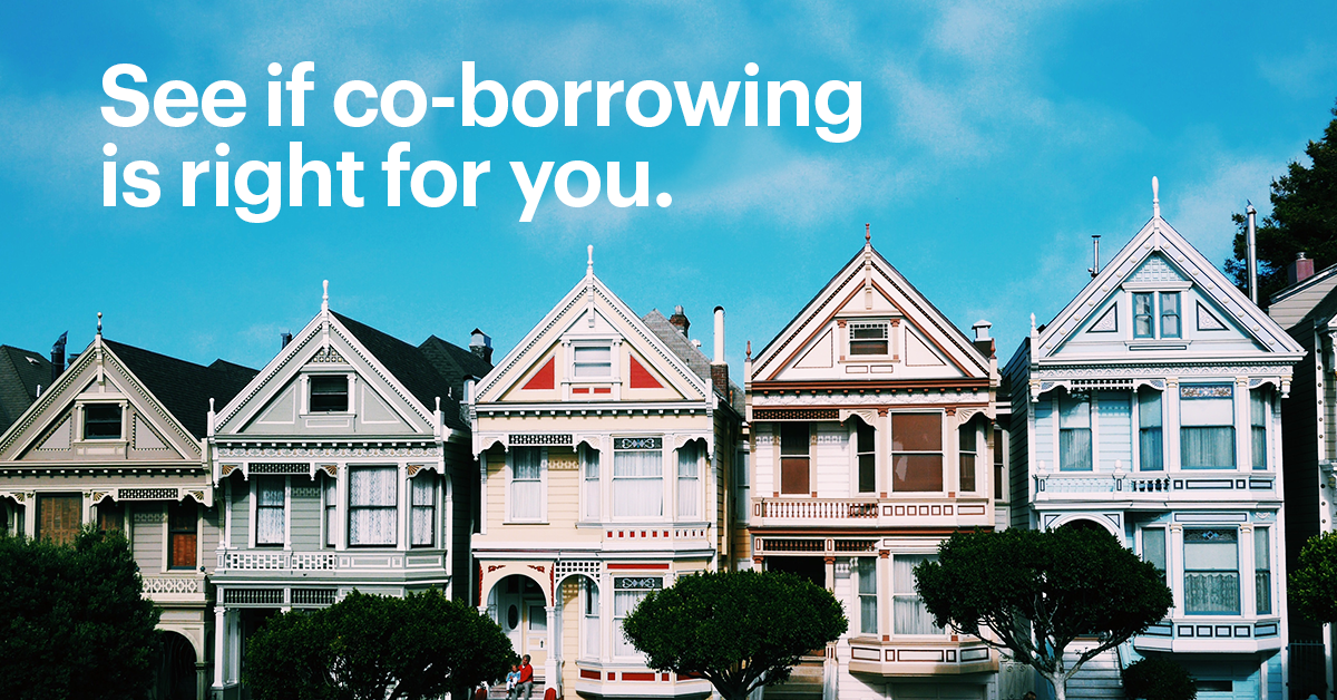 """Painted Ladies in San Fransisco with Text Overlayed that Reads 'See if Co Borrowing is Right for You'"""""""