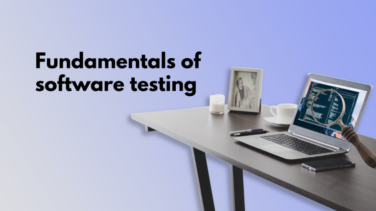 """The picture shows a laptop on a table, showing code. A magnifying lens is held in front of it, as if to examine the code. The picture has a light blue gradient background and says """"Fundamentals of software testing"""""""