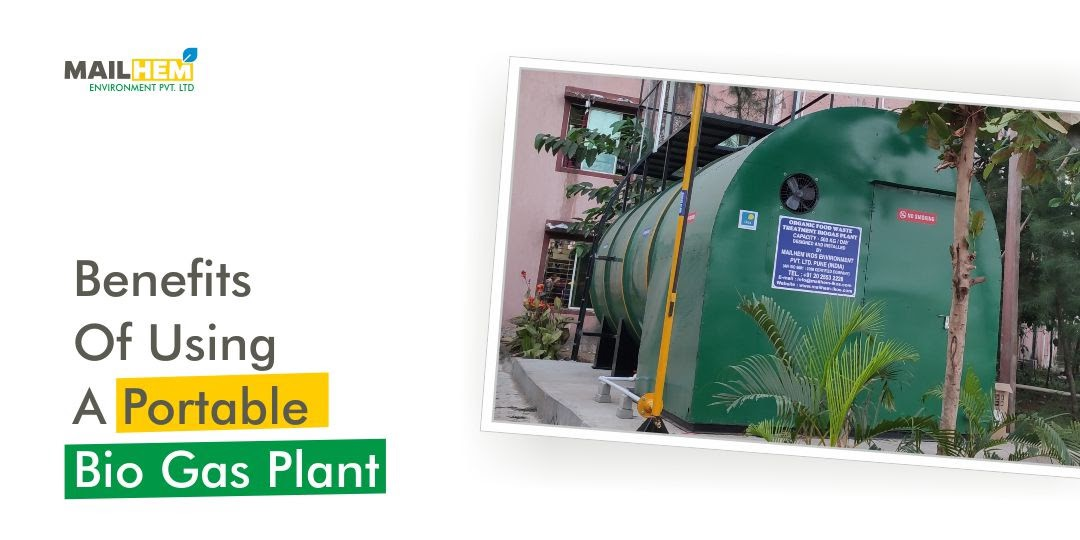 Benefits of Using a Portable Biogas Plant | Mailhem Environment | Waste into Gold | Waste Management | Biogas Plant |