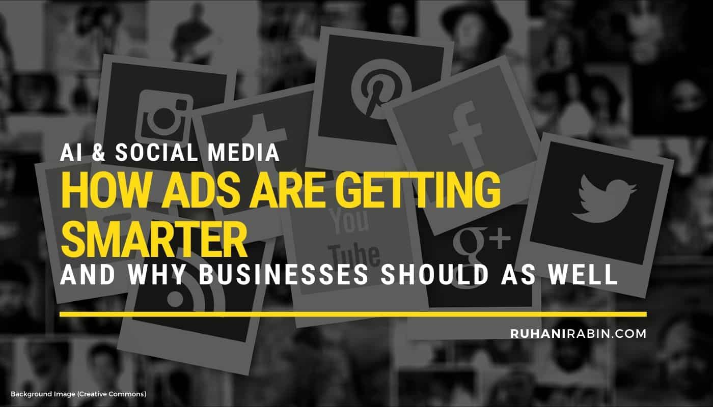 AI & Social Media - How Ads are Getting Smarter & Why Businesses Should as Well Featured Image