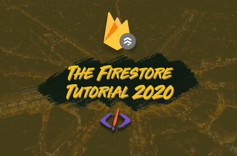 The Firestore Tutorial for 2020: Learn by Example cover