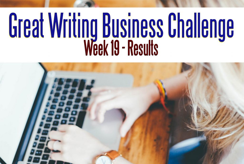 The Great Writing Business Challenge – Week 19 Results