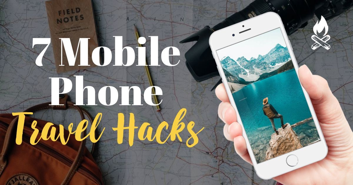 7 Mobile Phone Travel Hacks To Help Save You Time & Money