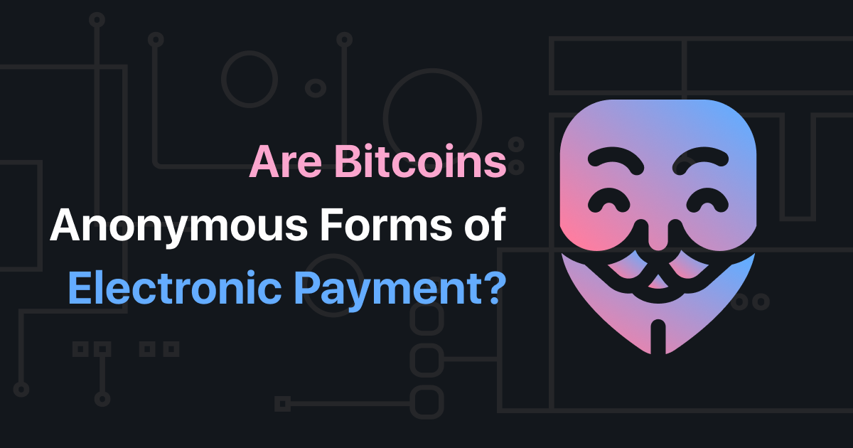 Bitcoin payments | Anonymous