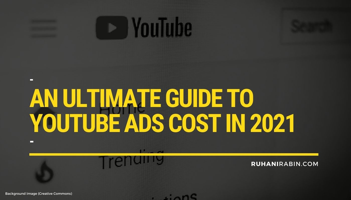 An Ultimate Guide to Youtube Ads Cost in 2021 Featured Image