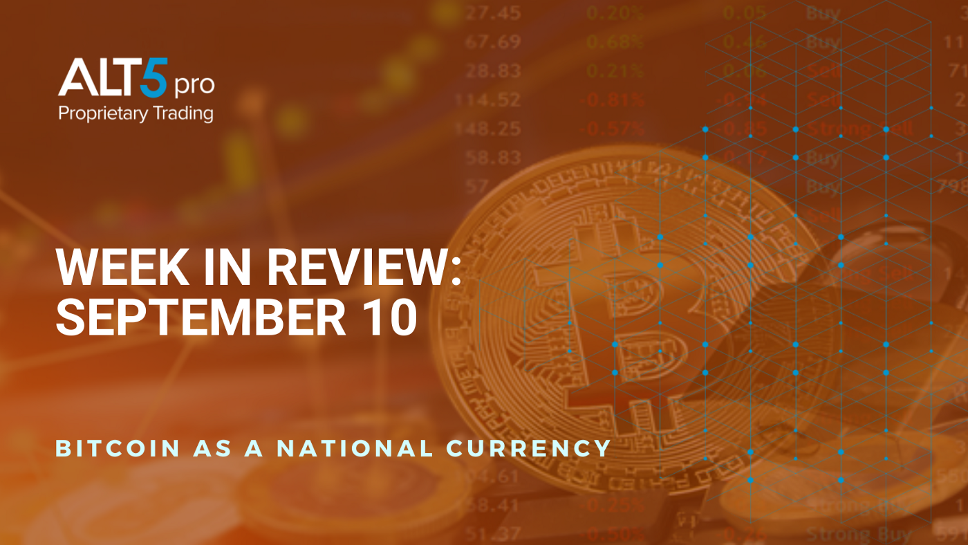Week in review: September 10, 2021 -  Bitcoin as a national currency