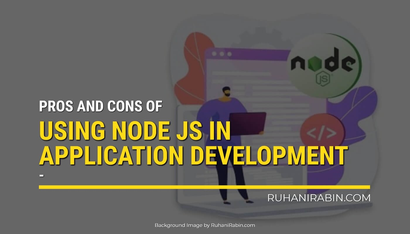 Pros and Cons of Using Node js in Application Development Featured Image
