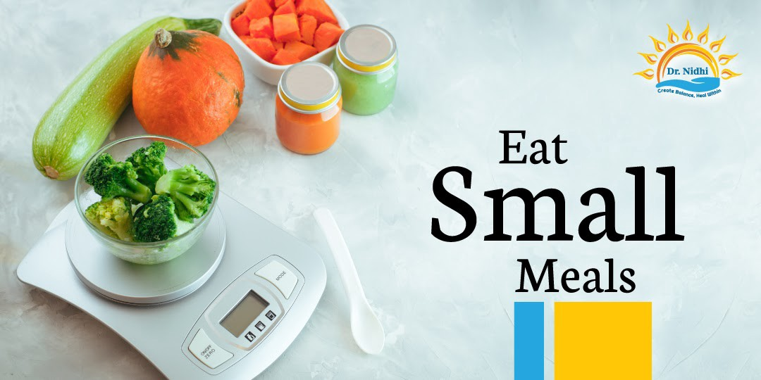Eat Small Meals   7 Tips to Live Long and Live Healthy   PHCC   Holistic Healing   Natural Remedies   Homeopathy   Dr. Nidhi  