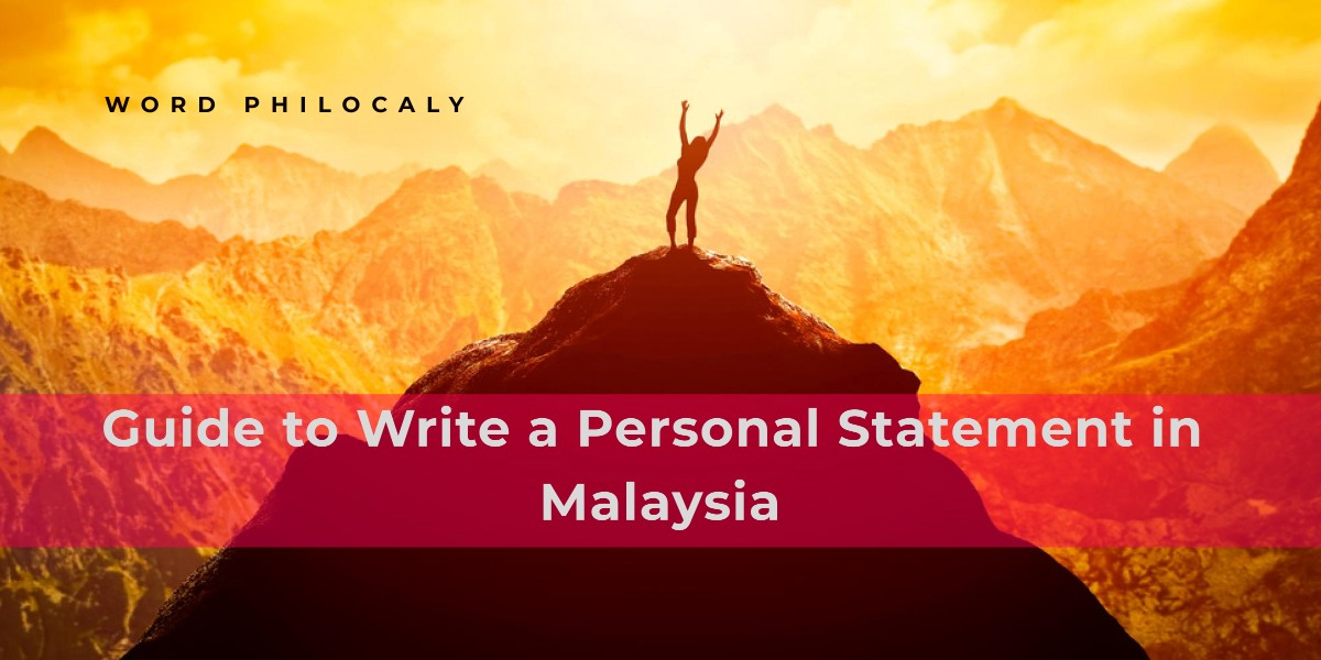 Word Philocaly teaches you to how to write a personal statement in Malaysia. personal statement writer, digital marketing company profile construction company profile company profile writers harga company profile marketing company profile company profile copywriting technical copywriting technology copywriter
