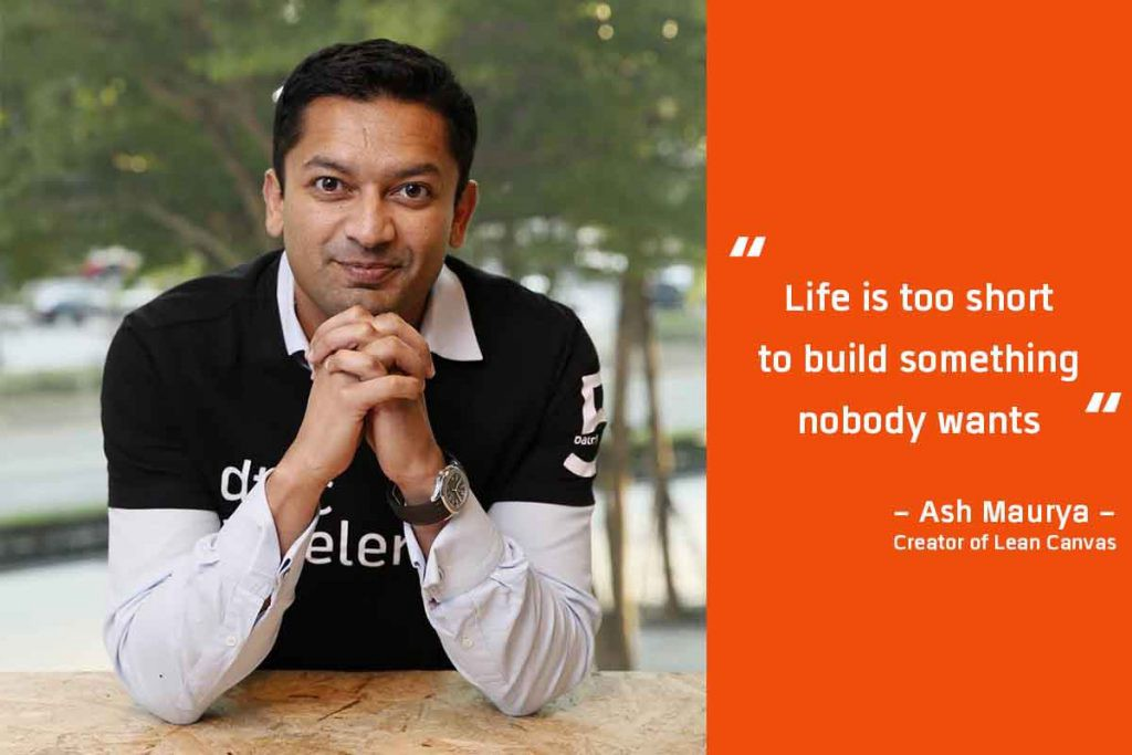 """A photo of Ash Maurya, with a quote """"Life is too short to build something nobody wants"""""""