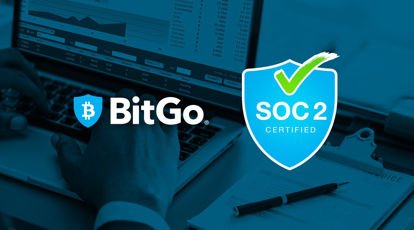 BitGo's CSO on the Importance of SOC 2 and its Value to Clients